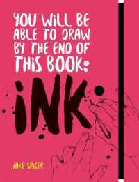 You Will Be Able to Draw by the End of this Book: Ink 9781781576533