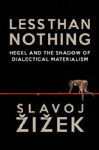 Link to an enlarged image of Less than Nothing : Hegel and the Shadow of Dialectical Materialism (Reprint)