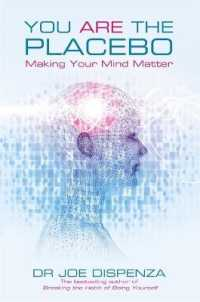 Link to an enlarged image of You Are the Placebo : Making Your Mind Matter -- Paperback / softback