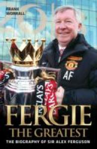Link to an enlarged image of Fergie the Greatest : The Biography of Alex Ferguson (Reprint)