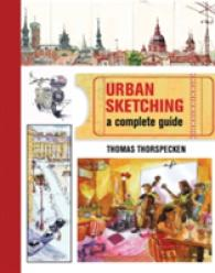 Link to an enlarged image of Urban Sketching : A Complete Guide -- Paperback / softback