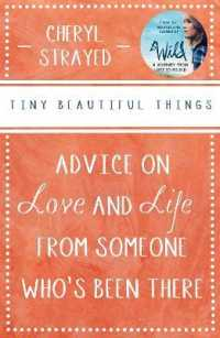 Link to an enlarged image of Tiny Beautiful Things : Advice on Love and Life from Someone Who's Been There -- Paperback / softback (Main)