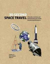 30-Second Space Travel : 50 key ideas, inventions, and destinations that have inspired humanity toward the heavens 9781782409786