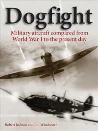 Books Kinokuniya: Dogfight : Military aircraft compared from World