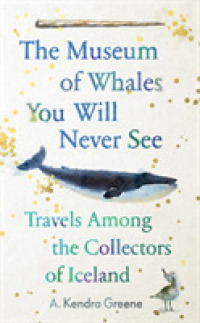 Link to an enlarged image of Museum of Whales You Will Never See : Travels among the Collectors of Iceland -- Hardback