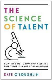 Link to an enlarged image of The Science of Talent: How to find, grow and keep the right people in your organisation