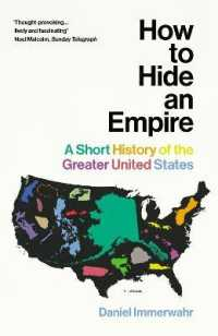 Link to an enlarged image of How to Hide an Empire : A Short History of the Greater United States -- Paperback / softback