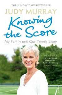 Link to an enlarged image of Knowing the Score : My Family and Our Tennis Story