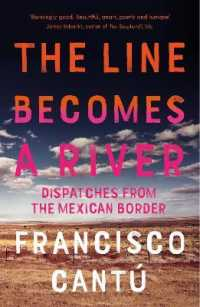 Link to an enlarged image of Line Becomes a River : Dispatches from the Mexican Border -- Paperback / softback