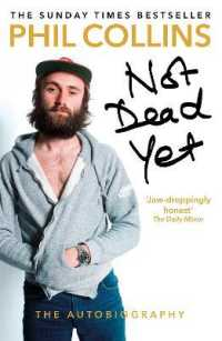 Link to an enlarged image of Not Dead Yet: the Autobiography -- Paperback / softback