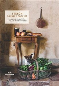 Link to an enlarged image of French Country Cooking : Meals and moments from a village in the vineyards -- Hardback