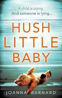 Link to an enlarged image of Hush Little Baby : A compulsive thriller that will grip you to the very last page -- Paperback / softback