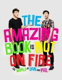 Link to an enlarged image of Amazing Book is Not on Fire : The World of Dan and Phil -- Hardback