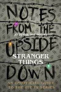 Link to an enlarged image of Notes from the Upside Down - inside the World of Stranger Things : An Unofficial Handbook to the Hit Tv Series -- Hardback