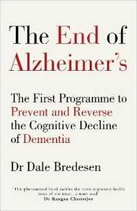Link to an enlarged image of End of Alzheimer's : The First Programme to Prevent and Reverse the Cognitive Decline of Dementia -- Paperback / softback