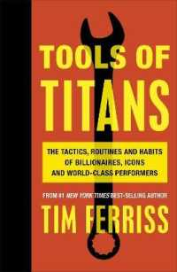 Link to an enlarged image of Tools of Titans : The Tactics, Routines, and Habits of Billionaires, Icons, and World-class Perfor -- Paperback / softback