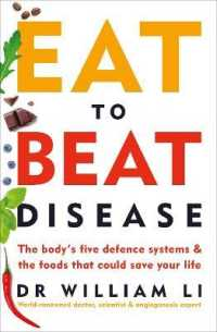 Link to an enlarged image of Eat to Beat Disease: The Body's Five Defence Systems and the Foods that Could Save Your Life