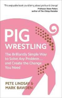 Link to an enlarged image of Pig Wrestling : The Brilliantly Simple Way to Solve Any Problem... and Create the Change You Nee -- Paperback / softback