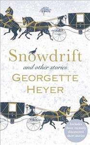Link to an enlarged image of Snowdrift and Other Stories (includes three new recently discovered short stories) -- Hardback