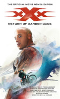 Link to an enlarged image of Return of Xander Cage : The Official Movie Novelization (Xxx) (Media Tie In)