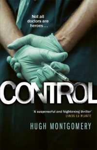 Control A dark and compulsive medical thriller 9781785767432