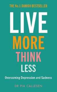 Link to an enlarged image of Live More Think Less : Overcoming Depression and Sadness