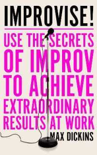 Link to an enlarged image of Improvise! : Use the Secrets of Improv to Achieve Extraordinary Results at Work