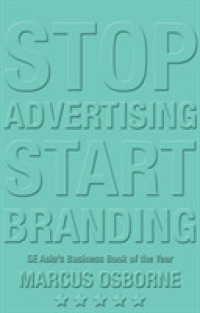 Link to an enlarged image of Stop Advertising Start Branding : How to Build the Brand that will Build your Business -- Hardback (UK ed.)