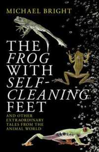 Link to an enlarged image of The Frog with Self-Ceaning Feet : And Other Extraordinary Tales from the Animal World