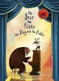 Bear, The Piano, The Dog and the Fiddle 9781786035950