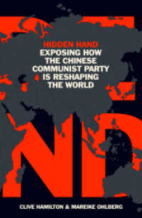 Link to an enlarged image of Hidden Hand : Exposing How the Chinese Communist Party Is Reshaping the World