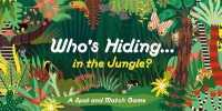 Link to an enlarged image of Who's Hiding in the Jungle? : A Spot and Match Game (BOX GMC CR)