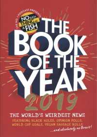 Link to an enlarged image of The Book of the Year 2019 : The World's Weirdest News; Featuring Black Holes, Opinion Polls, World Cup Goals, Vegan Sausage Rolls and Absolutely No Br