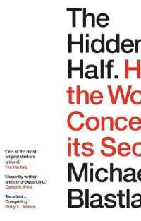 Link to an enlarged image of The Hidden Half : How the World Conceals Its Secrets