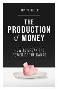 Link to an enlarged image of The Production of Money : How to Break the Power of Bankers