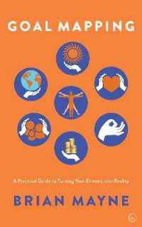 Link to an enlarged image of Goal Mapping : A Practical Guide to Turning Your Dreams into Reality (Reprint)