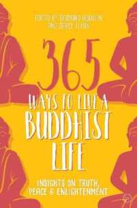 Link to an enlarged image of 365 Ways to Live a Buddhist Life : Insights on Truth, Peace & Enlightenment