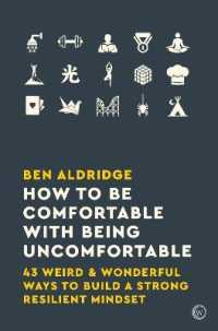 Link to an enlarged image of How to Be Comfortable with Being Uncomfortable : 43 Weird & Wonderful Ways to Build a Strong Resilient Mindset