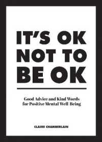 Link to an enlarged image of It's Ok Not to Be Ok : Good Advice and Kind Words for Positive Mental Well-being