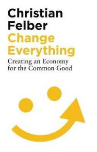 Link to an enlarged image of Change Everything : Creating an Economy for the Common Good (Reprint)