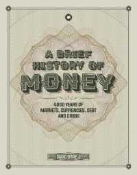 Link to an enlarged image of A Brief History of Money : 4,000 Years of Markets, Currencies, Debt and Crisis
