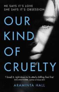 Our Kind of Cruelty 9781787460027