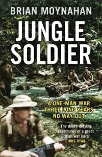 Link to an enlarged image of Jungle Soldier : A One-man War Three Long Years No Way Out -- Paperback / softback