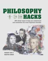 Link to an enlarged image of Philosophy Hacks : 100 Clever Ways to Help You Understand and Remember the Most Important Theories