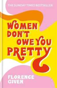 Women Don't Owe You Pretty The debut book from Florence Given 9781788402118