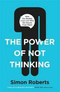 Link to an enlarged image of Power of Not Thinking : How Our Bodies Learn and Why We Should Trust Them -- Hardback
