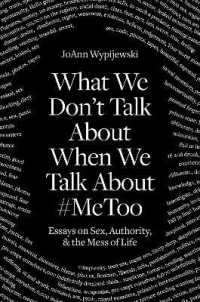 What We Don't Talk About When We Talk About #MeToo  9781788738057