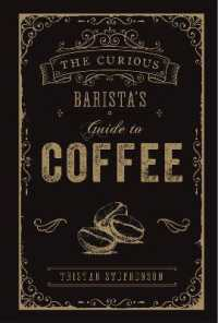 The Curious Barista's Guide to Coffee 9781788790833