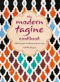 Link to an enlarged image of The Modern Tagine Cookbook : Delicious Recipes for Moroccan One-pot Meals