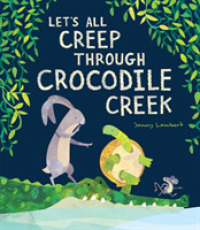 Link to an enlarged image of Let's All Creep through Crocodile Creek -- Paperback / softback